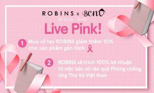 Robins đồng hành cùng chiến dịch ngăn ngừa ung thư vú: Live Pink – Vì cuộc sống màu hồng