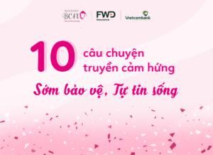 """10 CÂU CHUYỆN TRUYỀN CẢM HỨNG """"SỚM BẢO VỆ, TỰ TIN SỐNG"""""""